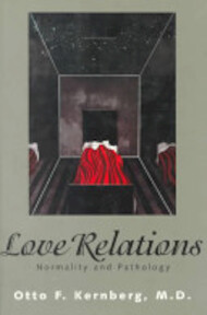 Love Relations - Otto F. Kernberg (ISBN 9780300060317)