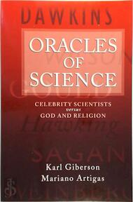 Oracles of Science - Karl Giberson, Mariano Artigas (ISBN 9780195386189)