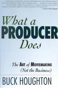 What a Producer Does - Buck Houghton (ISBN 9781879505056)
