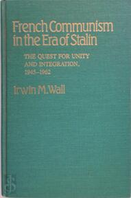 French Communism in the Era of Stalin - Irwin M. Wall (ISBN 9780313236624)