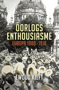 Oorlogsenthousiasme - Ewoud Kieft (ISBN 9789023484349)