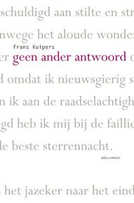 Geen ander antwoord - Frans Kuipers (ISBN 9789025449414)