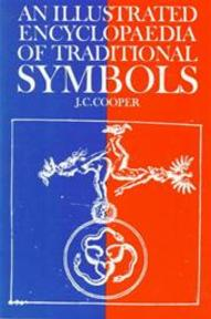 Illustrated Encyclopaedia of Traditional Symbols - J C Cooper (ISBN 9780500271254)