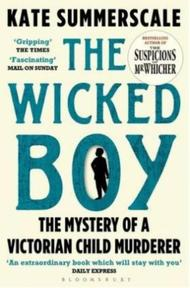 The Wicked Boy - kate summerscale (ISBN 9781408851166)