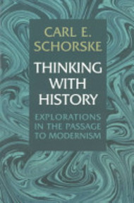 Thinking with History - Carl E. Schorske (ISBN 9780691029467)