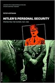 Hitler's Personal Security Protecting The Fuhrer 1921-1945 - Peter Hoffmann (ISBN 9780306809477)