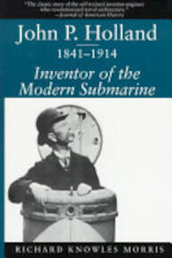 John P. Holland, 1841-1914 - Richard Knowles Morris (ISBN 9781570032363)