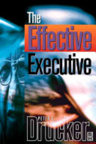The Effective Executive - Peter F. Drucker (ISBN 9780750643900)