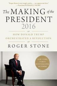 The Making of the President 2016 - Roger Stone (ISBN 9781510726925)