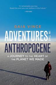 Adventures in the Anthropocene - Gaia Vince (ISBN 9781571313584)
