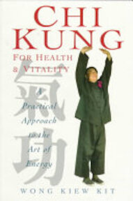 Chi Kung for Health and Vitality - Kiew Kit Wong (ISBN 9781852309541)