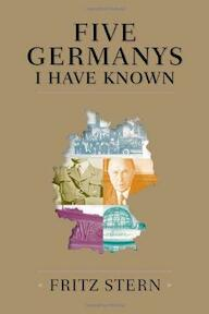 Five Germanys I Have Known - Fritz Stern, Professor Fritz Stern (ISBN 9780374155407)