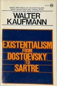 Existentialism from Dostoevsky to Sartre - Walter Kaufmann