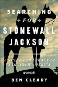 Searching for Stonewall Jackson - Ben Cleary (ISBN 9781455535804)