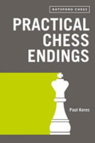 Practical Chess Endings - Paul Keres (ISBN 9780713442106)