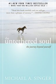 The Untethered Soul - michael A. Singer (ISBN 9781572245372)