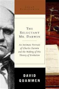 The Reluctant Mr Darwin - An Intimate Portrait of Charles Darwin and the Making of His Theory of Evolution - David Quammen (ISBN 9780393059816)