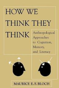 How We Think They Think - Maurice E F Bloch (ISBN 9780813333748)