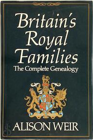 Britain's Royal Families - Alison Weir (ISBN 9780370313108)