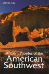 Ancient Peoples of the American Southwest - Stephen Plog (ISBN 9780500021163)