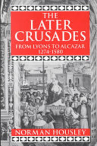 The Later Crusades, 1274-1580 - Norman Housley, Professor Of History Norman Housley (ISBN 9780198221364)