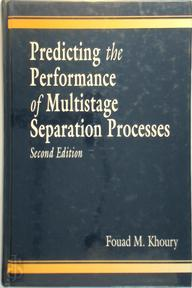 Predicting the Performance of Multistage Separation Processes, Second Edition - Fouad M. Khoury (ISBN 9780849314957)