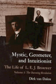 Mystic, Geometer, and Intuitionist: The dawning revolution - Dirk Dalen (ISBN 9780198502975)