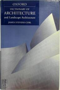 A dictionary of architecture and landscape architecture - James Stevens Curl (ISBN 9780192806307)
