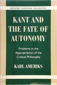Kant and the fate of autonomy - Karl Ameriks (ISBN 9780521786140)