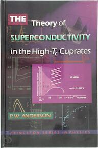 The Theory of Superconductivity in the High-Tc Cuprates - Philip W. Anderson (ISBN 9780691043654)