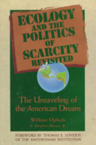 Ecology And The Politics Of Scarcity Revisited - William Ophuls, A. Stephen Boyan (ISBN 9780716723134)