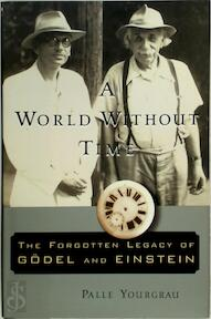 A World Without Time - Palle Yourgrau (ISBN 9780465092932)