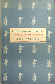 The Sound of History : Songs and Social Comment - Roy Palmer
