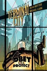 Compleat Terminal City - michael lark (ISBN 9781595828774)