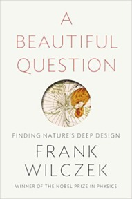 A Beautiful Question - Frank Wilczek (ISBN 9781594205262)