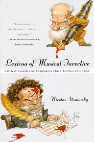 Lexicon of Musical Invective - Critical Assaults on Composers Since Beethoven's Time - Nicolas Slonimsky (ISBN 9780393320091)