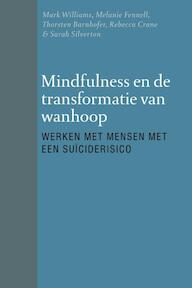 Mindfulness en de transformatie van wanhoop - Mark Williams, Melanie Fennell, Thorsten Barnhofer, Rebecca Crane (ISBN 9789057124570)