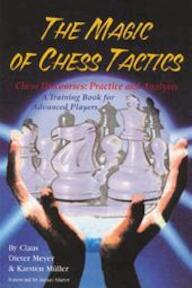 The Magic of Chess Tactics - Claus Dieter Meyer (ISBN 9781888690149)