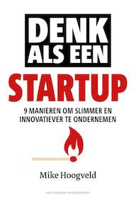Denk als een start-up - Mike Hoogveld (ISBN 9789089653710)