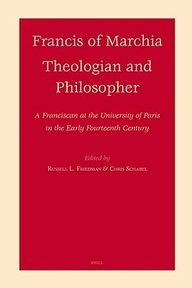 Francis of Marchia - Theologian and Philosopher - (ISBN 9789004156401)