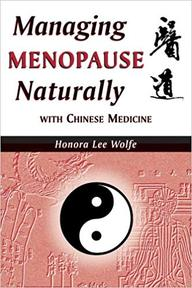 Managing Menopause Naturally with Chinese Medicine - Honora Lee Wolfe (ISBN 9780936185989)