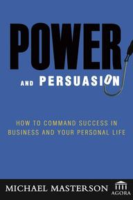 Power and Persuasion - Michael Masterson (ISBN 9780471786771)