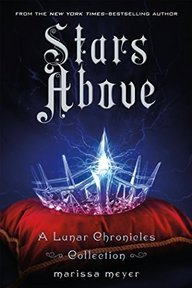 Stars Above: A Lunar Chronicles Collection - marissa meyer (ISBN 9781250104458)