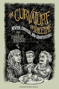 The Curvature of Spacetime - Newton, Einstein and Gravitation - Harald Fritzsch (ISBN 9780231118217)