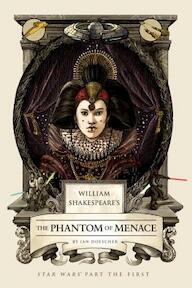 William Shakespeare's The Phantom of Menace - ian doescher (ISBN 9781594748066)