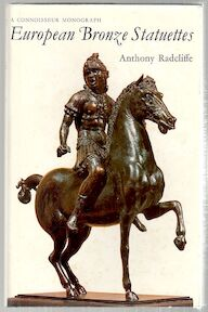 European bronze statuettes - Anthony Radcliffe