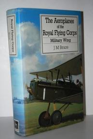 Aeroplanes of the Royal Flying Corps (Military Wing) - John McIntosh Bruce (ISBN 9780851778549)