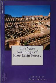 The Vates Anthology of New Latin Poetry - Mark Walker (ISBN 9780954747343)