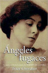Angeles Fugaces/Falling Angels - Tracy Chevalier, Jose Luis Lopez Munoz (ISBN 9788420451398)
