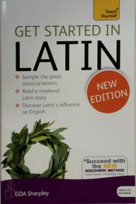 Get Started in Latin Absolute Beginner Course - G D A Sharpley (ISBN 9781444174786)